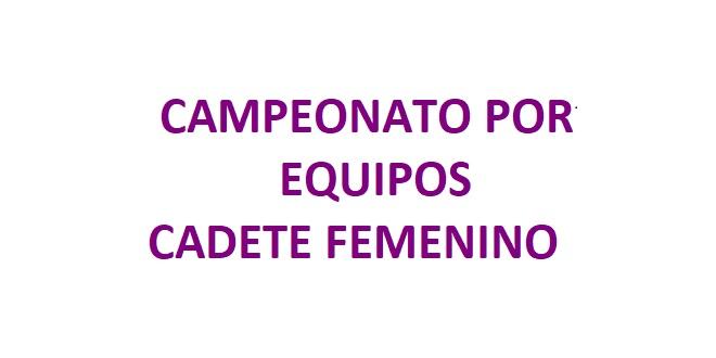 Campeonato por Equipos Cadete Femenino